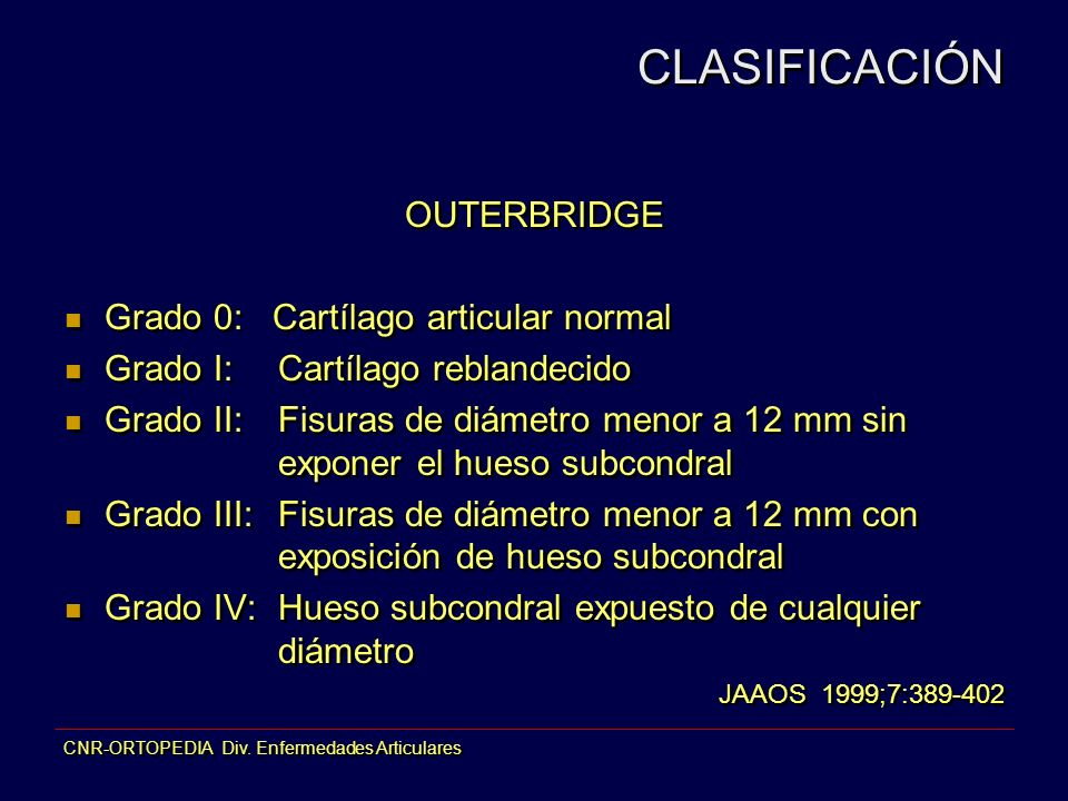 CLASIFICACIÓN OUTERBRIDGE Grado 0: Cartílago articular normal
