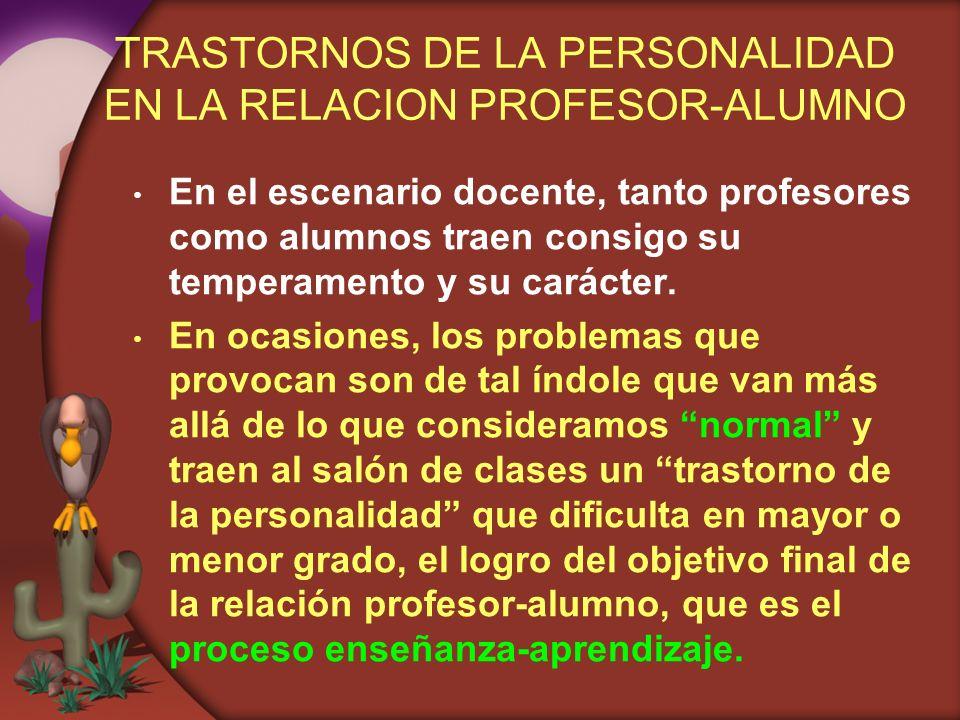 TRASTORNOS DE LA PERSONALIDAD EN LA RELACION PROFESOR-ALUMNO