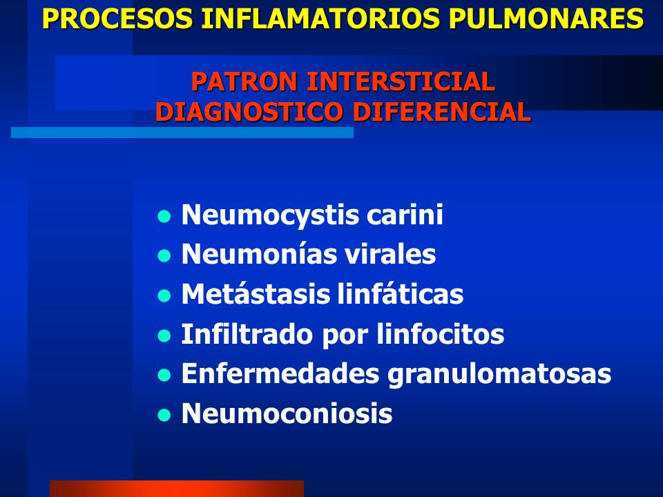 PROCESOS INFLAMATORIOS PULMONARES PATRON INTERSTICIAL DIAGNOSTICO DIFERENCIAL