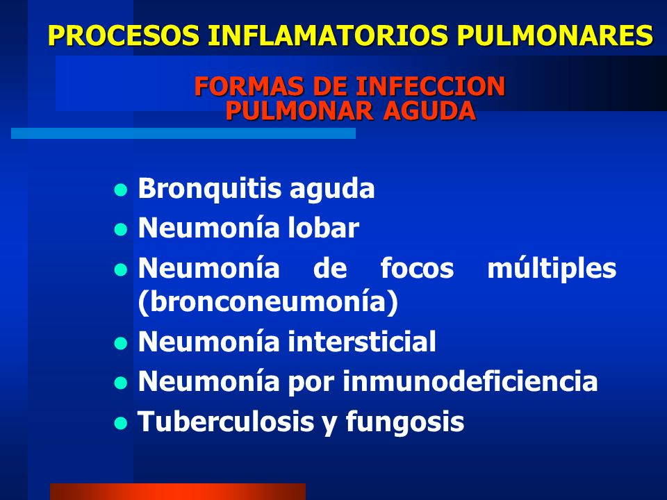 PROCESOS INFLAMATORIOS PULMONARES FORMAS DE INFECCION PULMONAR AGUDA
