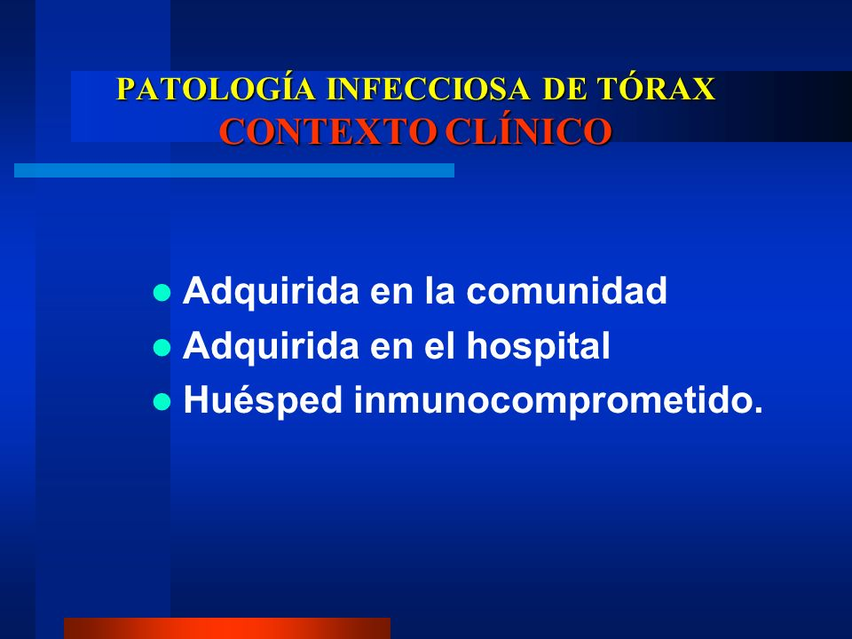 PATOLOGÍA INFECCIOSA DE TÓRAX CONTEXTO CLÍNICO