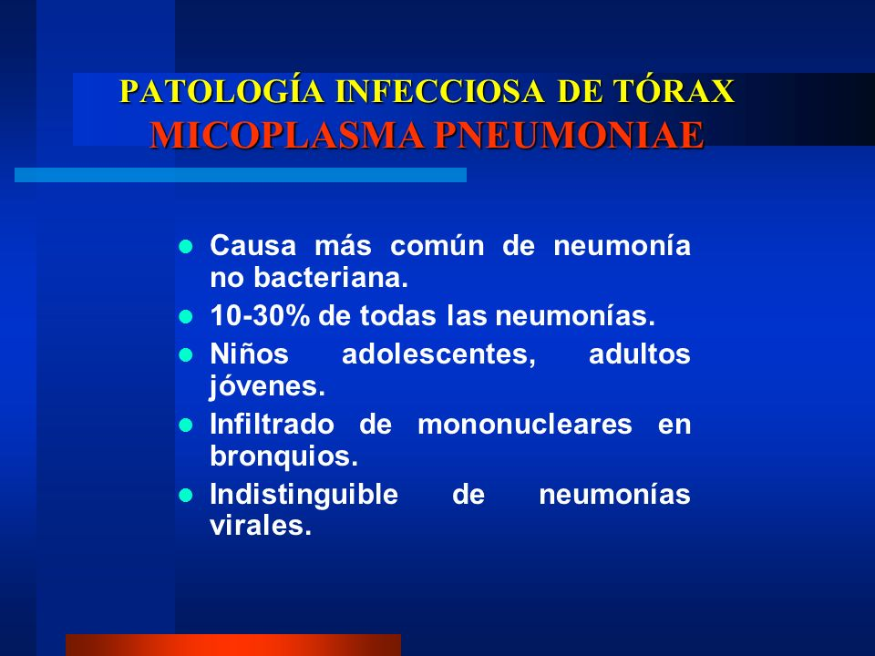 PATOLOGÍA INFECCIOSA DE TÓRAX MICOPLASMA PNEUMONIAE