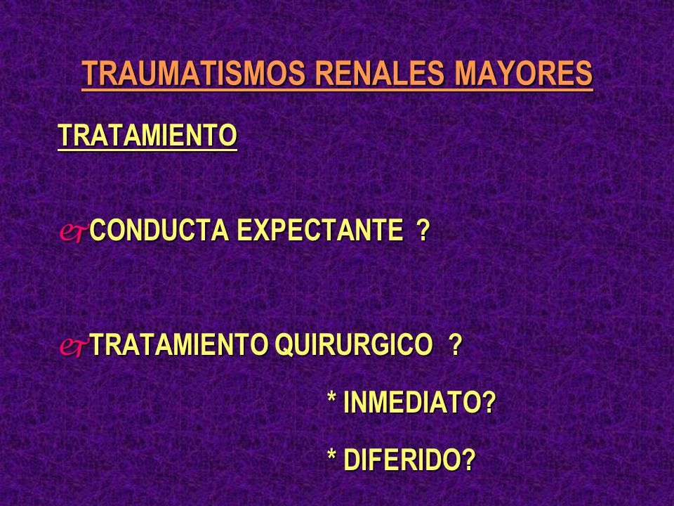 TRAUMATISMOS RENALES MAYORES