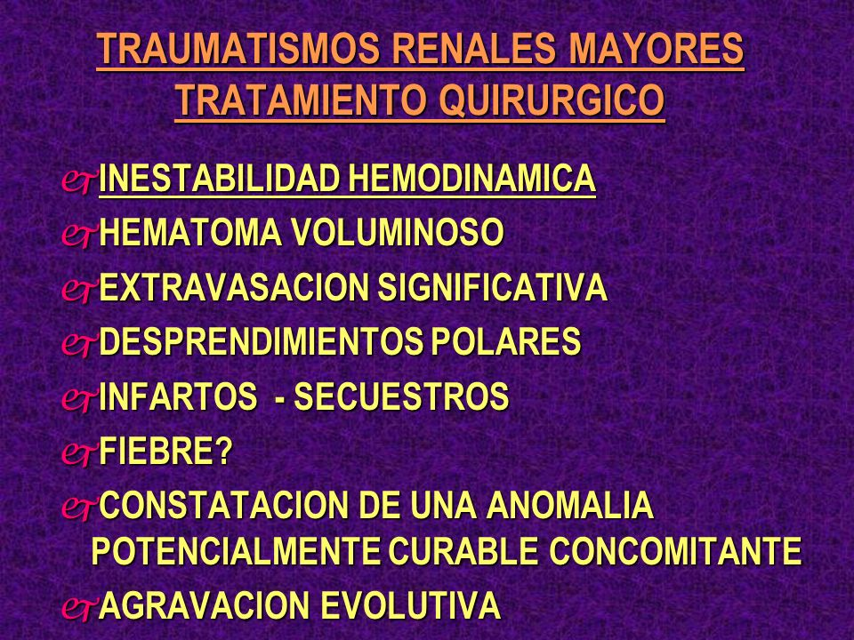TRAUMATISMOS RENALES MAYORES TRATAMIENTO QUIRURGICO