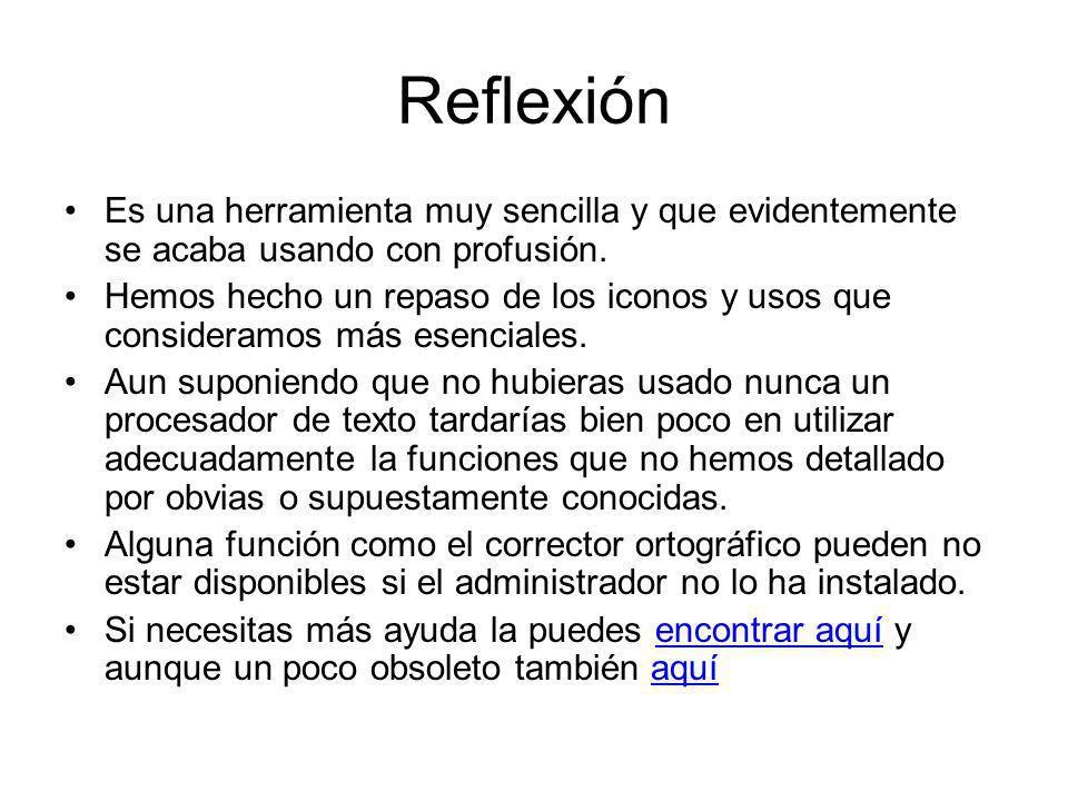 Reflexión Es una herramienta muy sencilla y que evidentemente se acaba usando con profusión.