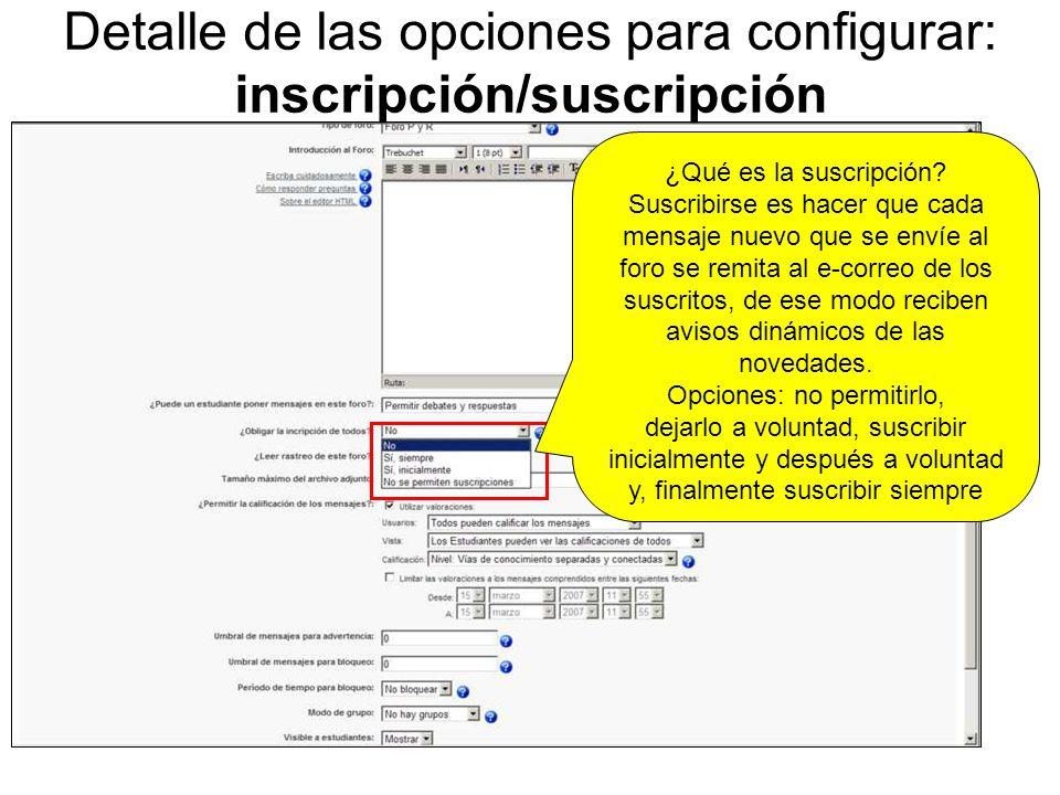 Detalle de las opciones para configurar: inscripción/suscripción