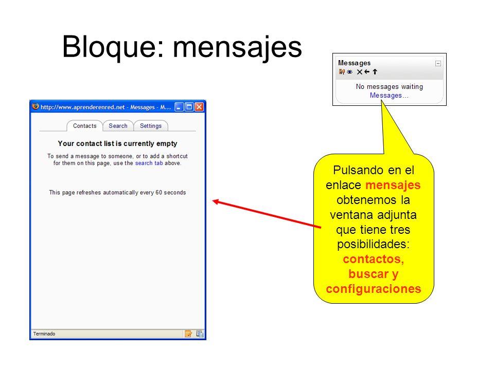 Bloque: mensajes Pulsando en el enlace mensajes obtenemos la ventana adjunta que tiene tres posibilidades: contactos, buscar y configuraciones.