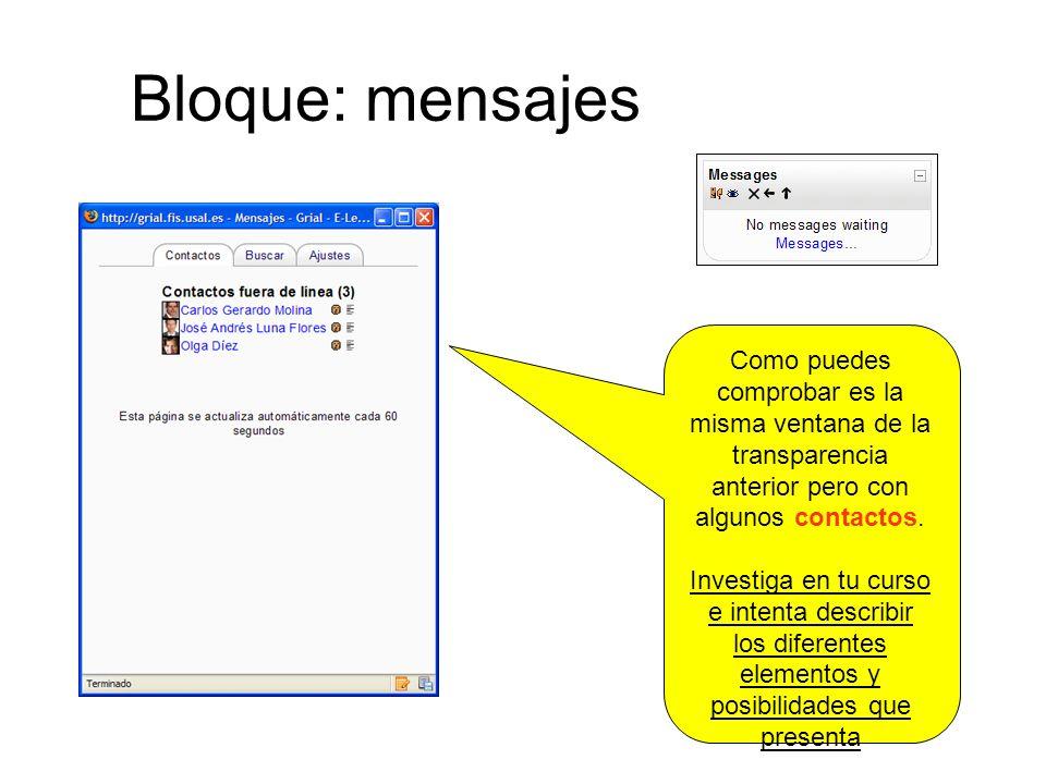 Bloque: mensajes Como puedes comprobar es la misma ventana de la transparencia anterior pero con algunos contactos.