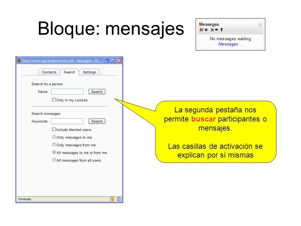 Bloque: mensajes La segunda pestaña nos permite buscar participantes o mensajes.