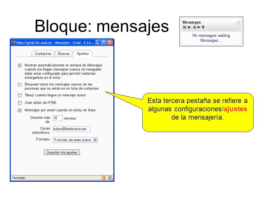 Bloque: mensajes Esta tercera pestaña se refiere a algunas configuraciones/ajustes de la mensajería.