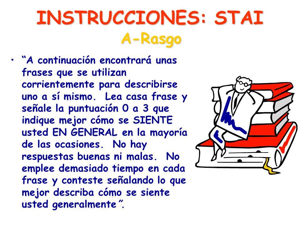 INSTRUCCIONES: STAI A-Rasgo