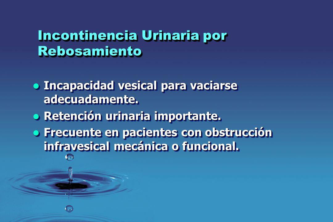 Incontinencia Urinaria por Rebosamiento