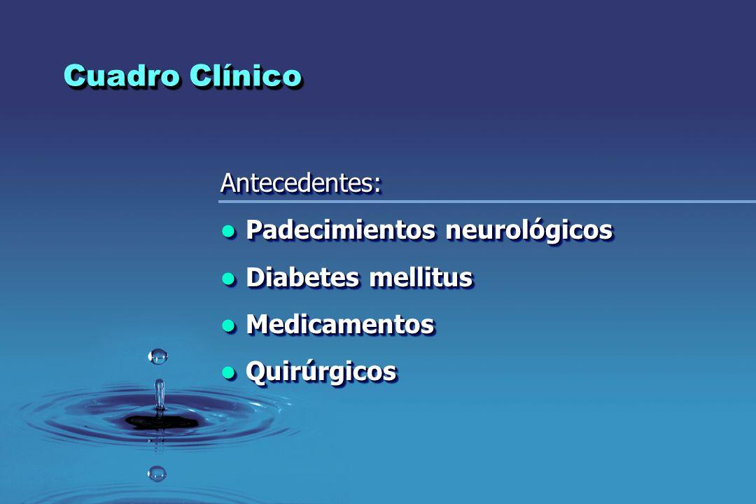 Cuadro Clínico Antecedentes: Padecimientos neurológicos