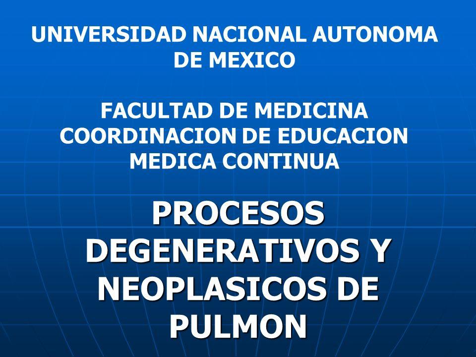 PROCESOS DEGENERATIVOS Y NEOPLASICOS DE PULMON
