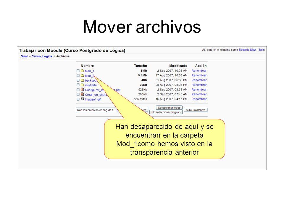 Mover archivos Han desaparecido de aquí y se encuentran en la carpeta Mod_1como hemos visto en la transparencia anterior.