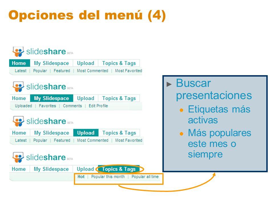 Opciones del menú (4) Buscar presentaciones Etiquetas más activas