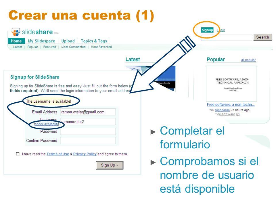 Crear una cuenta (1) Completar el formulario