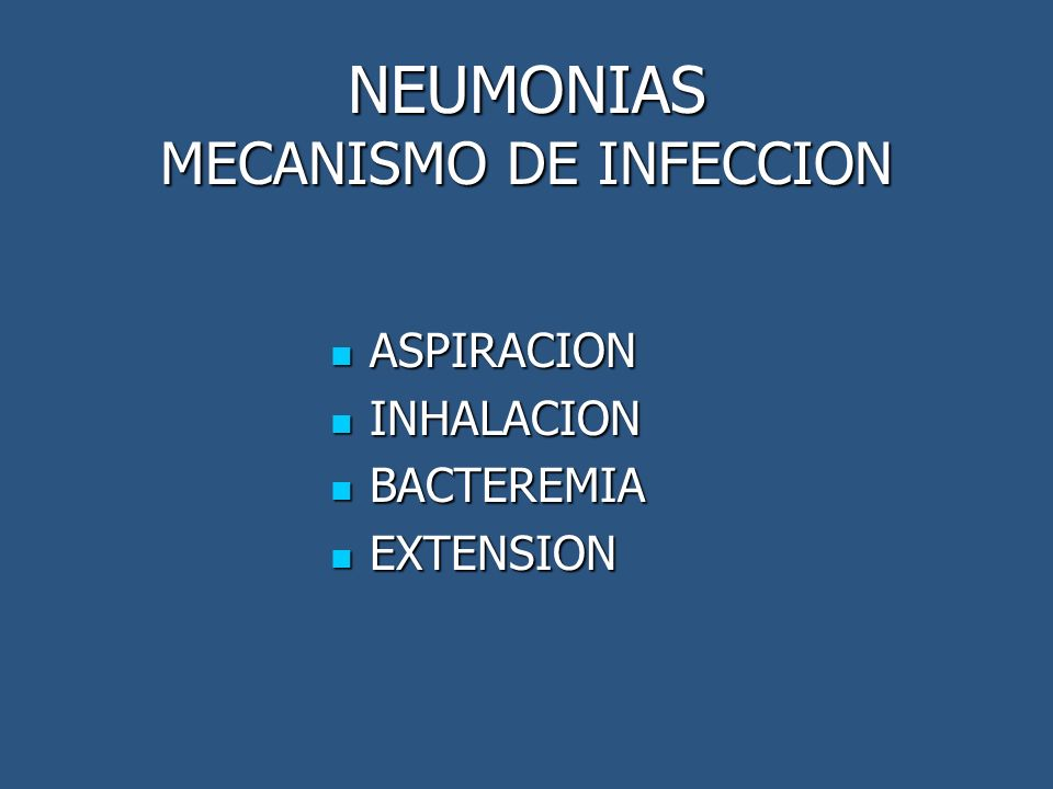 NEUMONIAS MECANISMO DE INFECCION