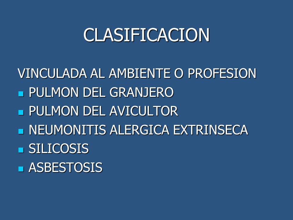 CLASIFICACION VINCULADA AL AMBIENTE O PROFESION PULMON DEL GRANJERO