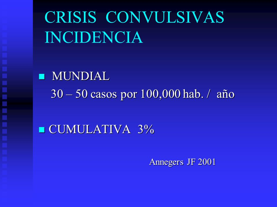 CRISIS CONVULSIVAS INCIDENCIA