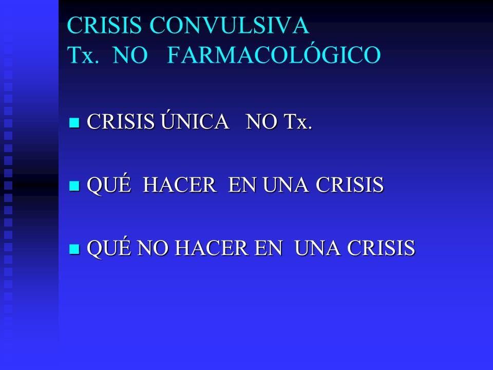 CRISIS CONVULSIVA Tx. NO FARMACOLÓGICO