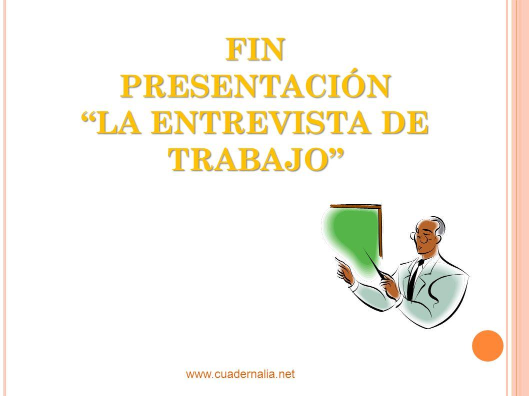 FIN PRESENTACIÓN LA ENTREVISTA DE TRABAJO