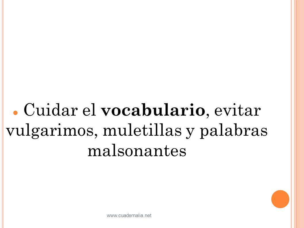 Cuidar el vocabulario, evitar vulgarimos, muletillas y palabras malsonantes