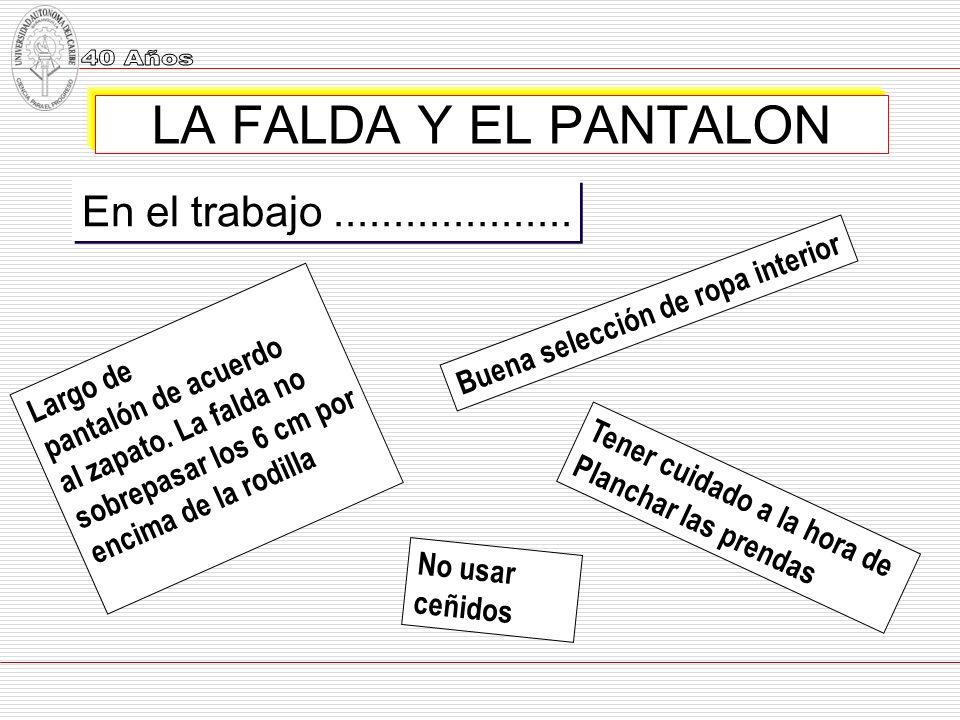 LA FALDA Y EL PANTALON En el trabajo ....................