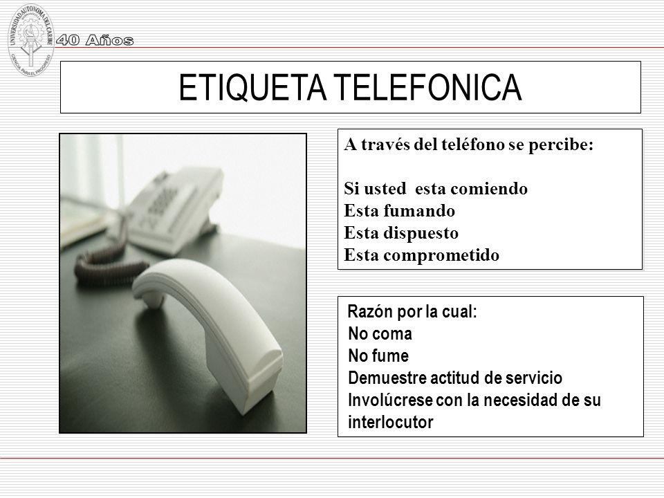 ETIQUETA TELEFONICA A través del teléfono se percibe: