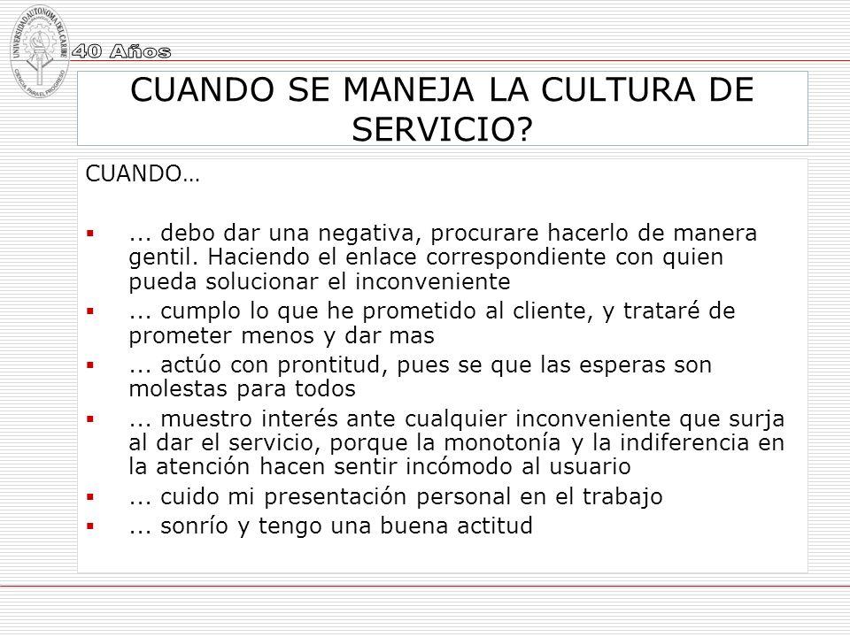CUANDO SE MANEJA LA CULTURA DE SERVICIO