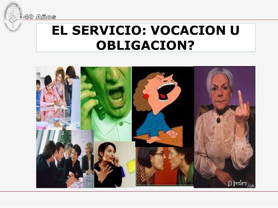 EL SERVICIO: VOCACION U OBLIGACION