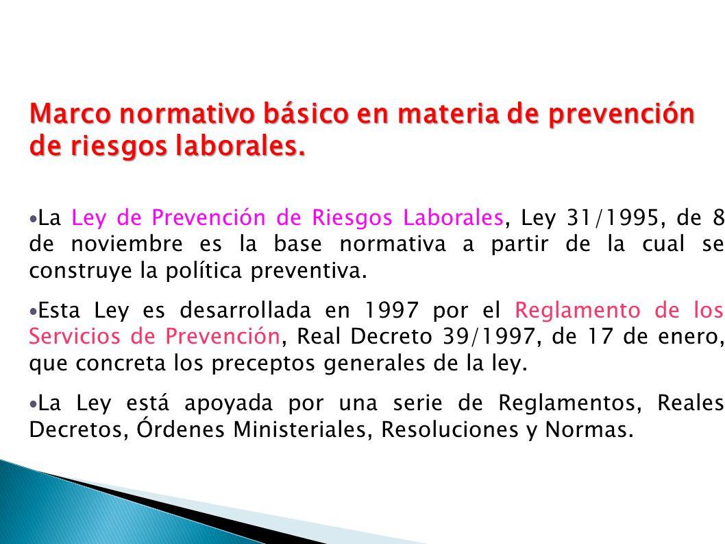 Marco normativo básico en materia de prevención de riesgos laborales.