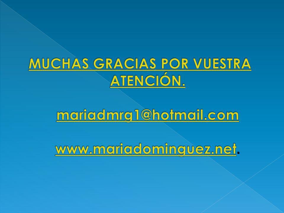 MUCHAS GRACIAS POR VUESTRA ATENCIÓN. mariadmrg1@hotmail. com www