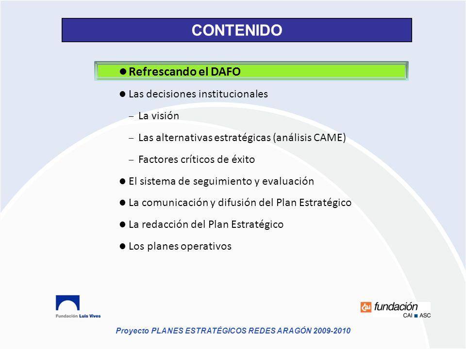 CONTENIDO Refrescando el DAFO Las decisiones institucionales La visión