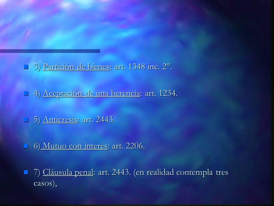 3) Partición de bienes: art. 1348 inc. 2°.