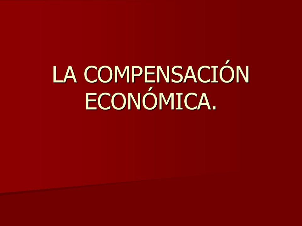LA COMPENSACIÓN ECONÓMICA.