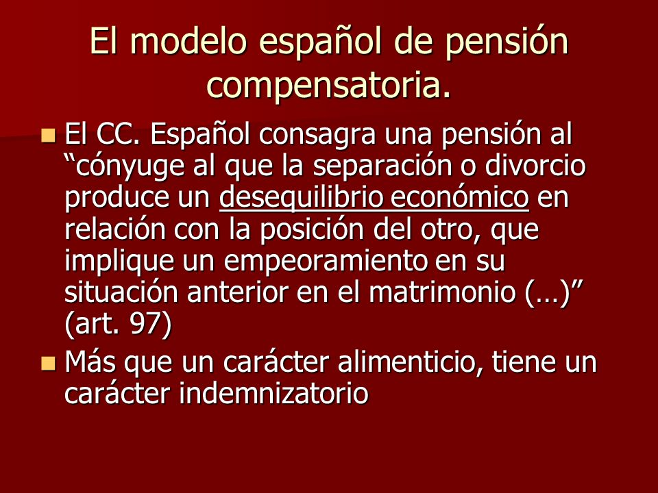 El modelo español de pensión compensatoria.