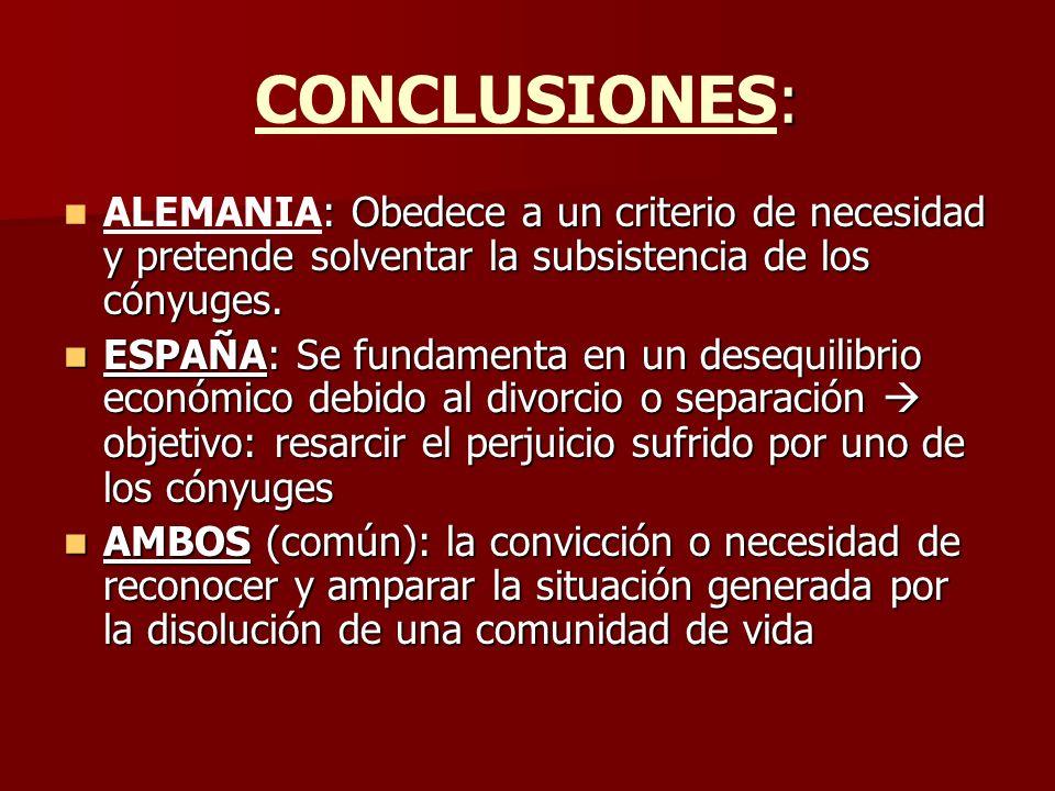 CONCLUSIONES: ALEMANIA: Obedece a un criterio de necesidad y pretende solventar la subsistencia de los cónyuges.