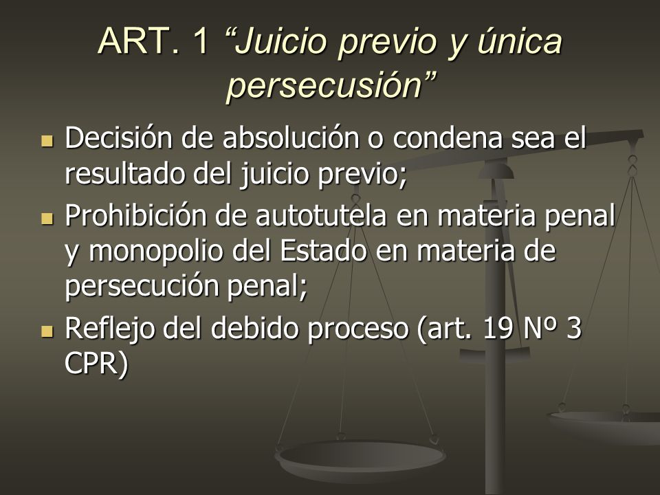 ART. 1 Juicio previo y única persecusión