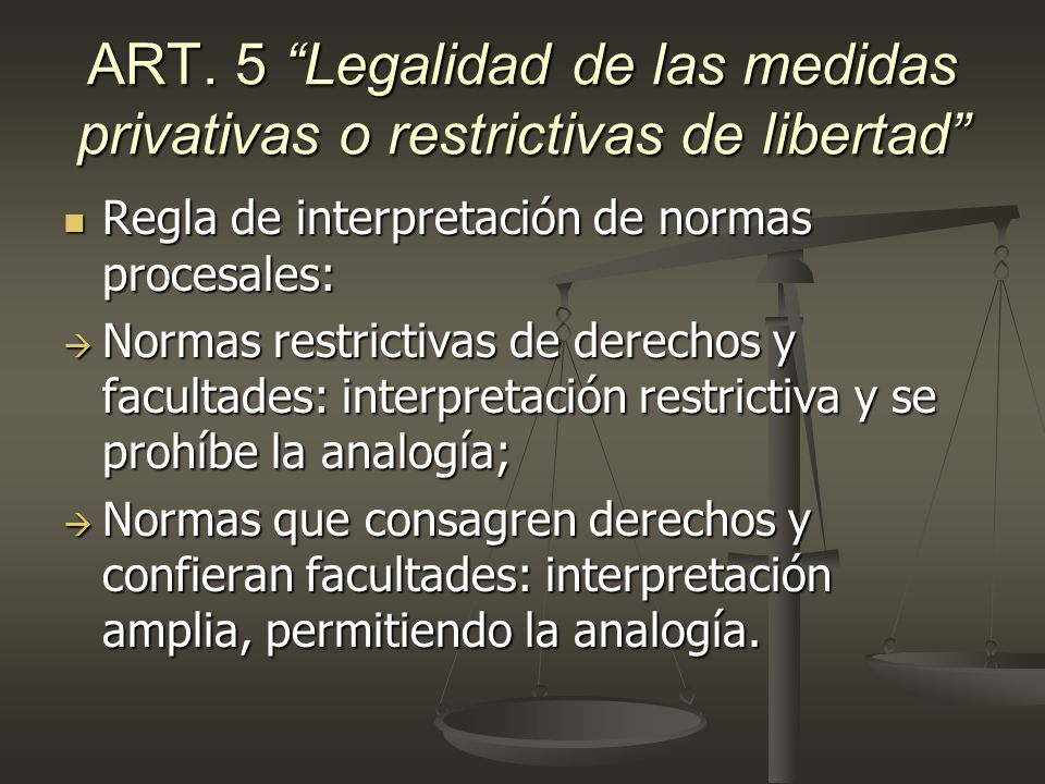 ART. 5 Legalidad de las medidas privativas o restrictivas de libertad