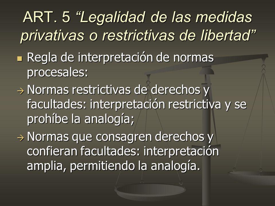 ART. 5 Legalidad de las medidas privativas o restrictivas de libertad
