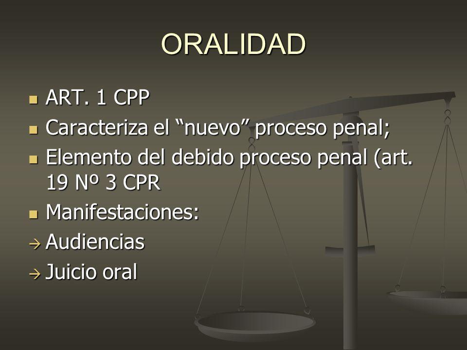 ORALIDAD ART. 1 CPP Caracteriza el nuevo proceso penal;