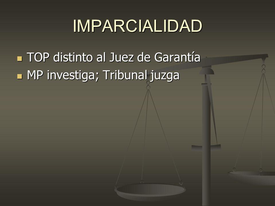 IMPARCIALIDAD TOP distinto al Juez de Garantía