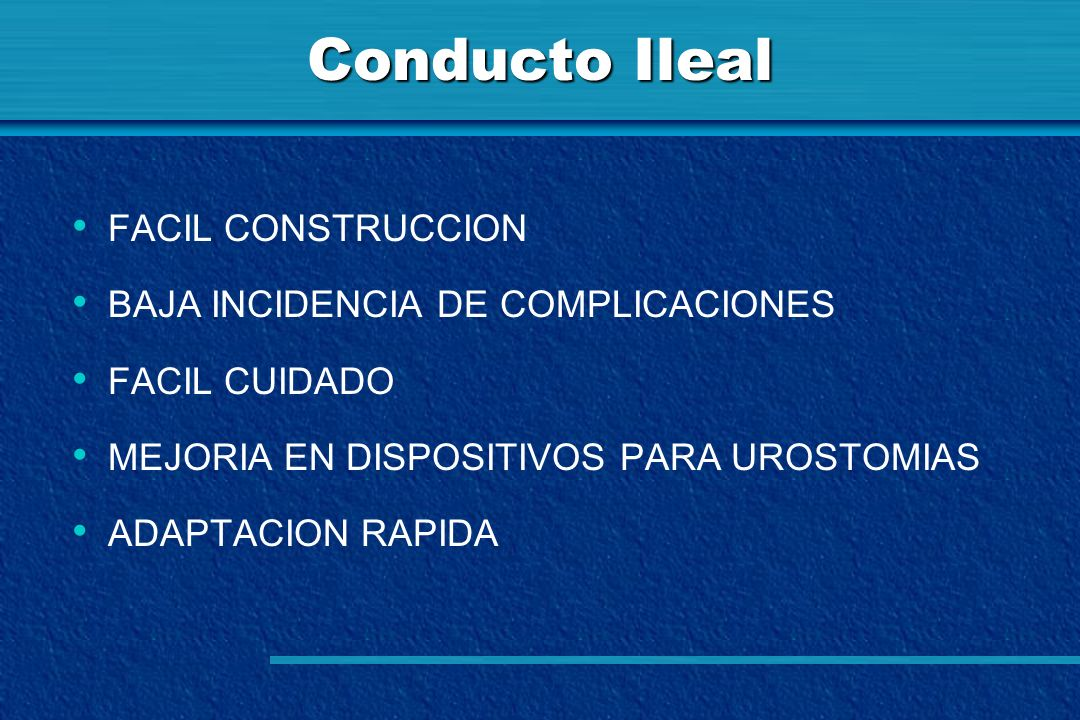 Conducto Ileal FACIL CONSTRUCCION BAJA INCIDENCIA DE COMPLICACIONES