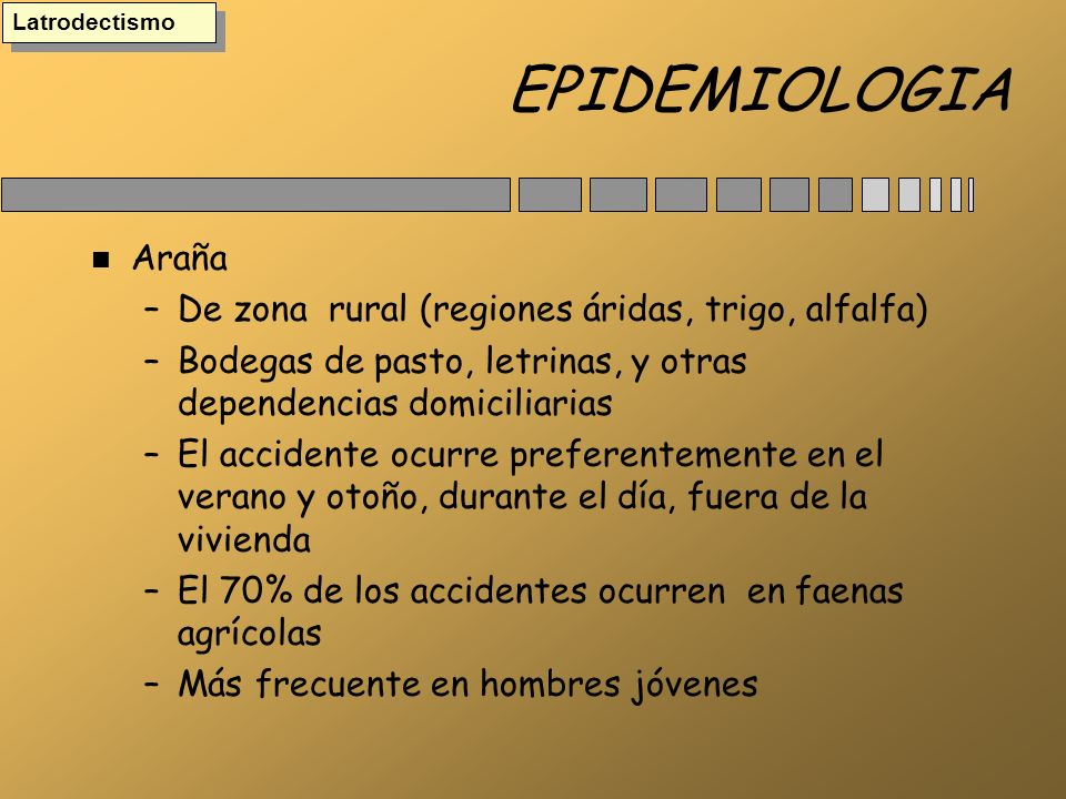 EPIDEMIOLOGIA Araña De zona rural (regiones áridas, trigo, alfalfa)