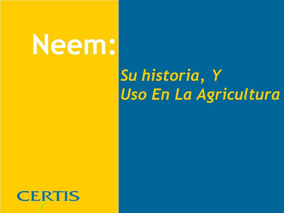 Neem: Su historia, Y Uso En La Agricultura
