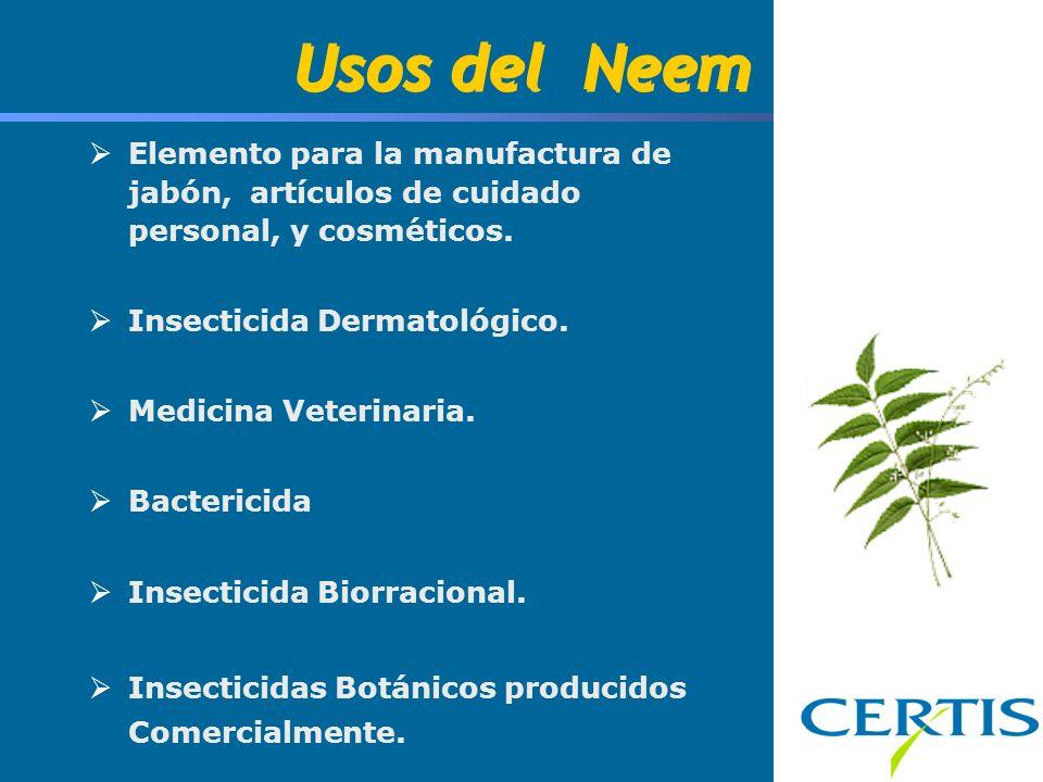 Usos del Neem Elemento para la manufactura de jabón, artículos de cuidado personal, y cosméticos.