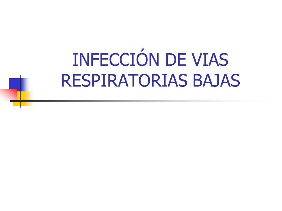 INFECCIÓN DE VIAS RESPIRATORIAS BAJAS