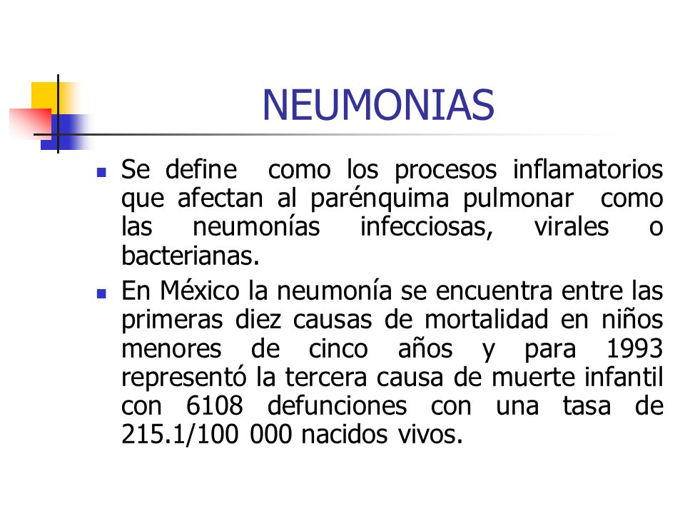 NEUMONIAS Se define como los procesos inflamatorios que afectan al parénquima pulmonar como las neumonías infecciosas, virales o bacterianas.
