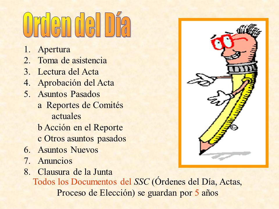 Orden del Día Apertura Toma de asistencia Lectura del Acta